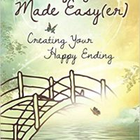 Why I wrote Dying Made Easy(er): Creating Your Happy Ending